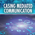 Casing Mediated Communication (2021) by Corey Liberman, Ph.D.