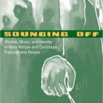 Sounding Off: Rhythm, Music, and Identity in West African and Caribbean Francophone Novels