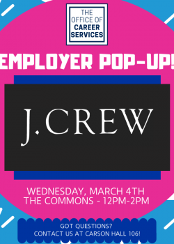 Employer Pop-Up: J. CrewWednesday, March 4th from 12pm-2pmThe Commons