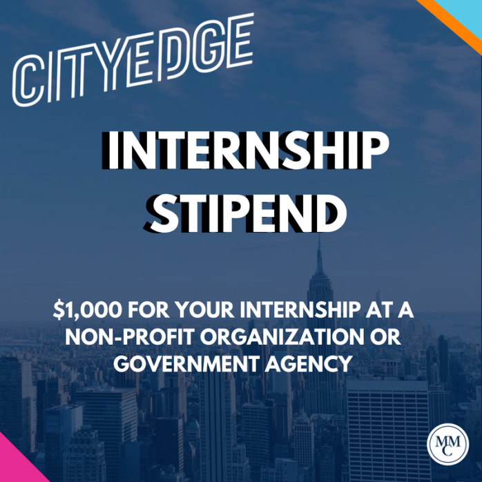 CityEdge Internship Stipend. $1,000 for you internship at a non-profit organization or government...