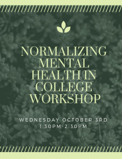 Normalizing Mental Health in College Workshop!