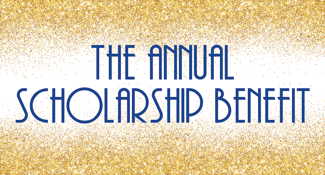 The Annual Scholarship Benefit